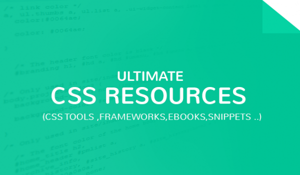 Ultimate CSS Resources (CSS Tools ,Frameworks,Ebooks,Snippets ..)