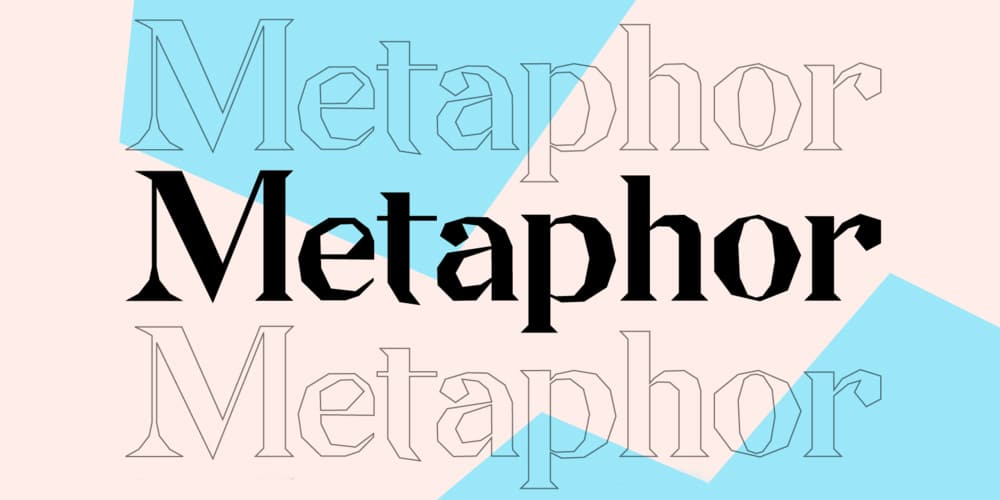 Metaphor Typeface