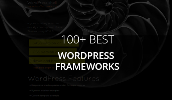 100+ Best WordPress Frameworks