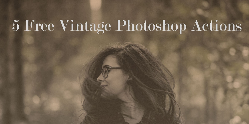 Free Vintage Photoshop Actions