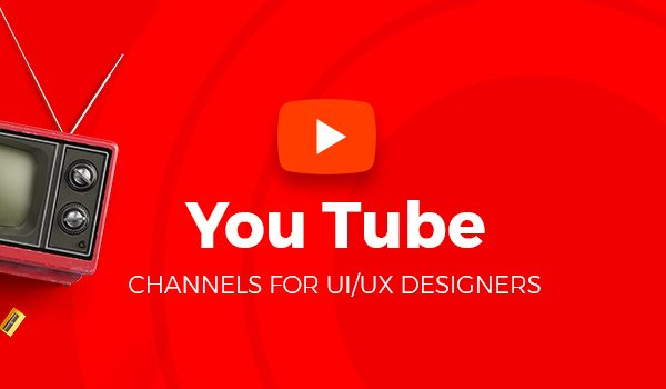 Best YouTube Channels for UI:UX Designers
