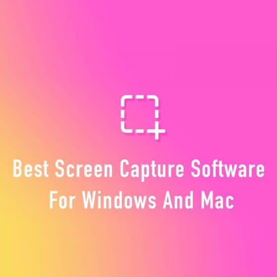 Best Screen Capture Software for Windows and Mac