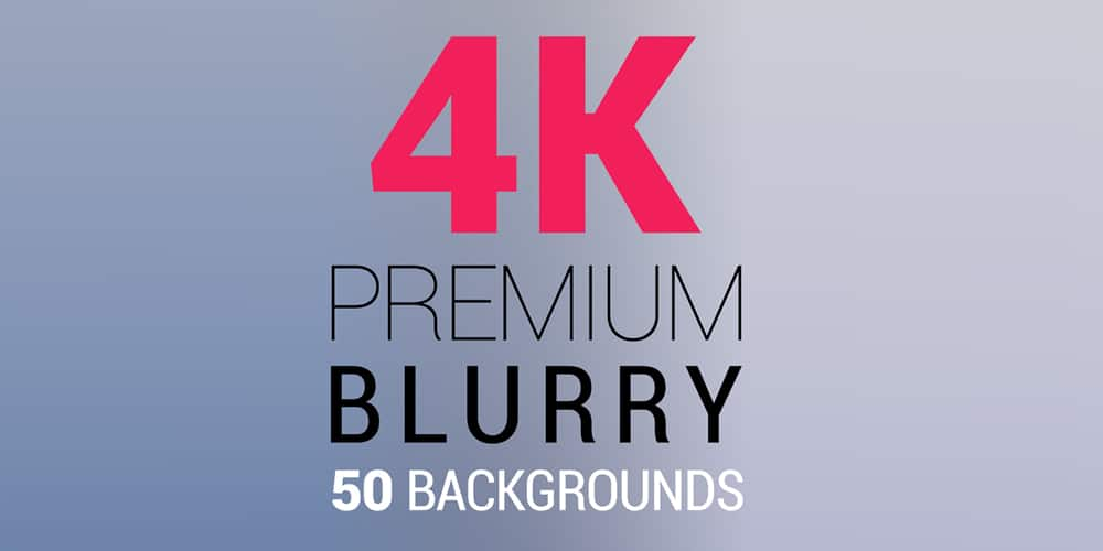 4K Premium Blurry Backgrounds