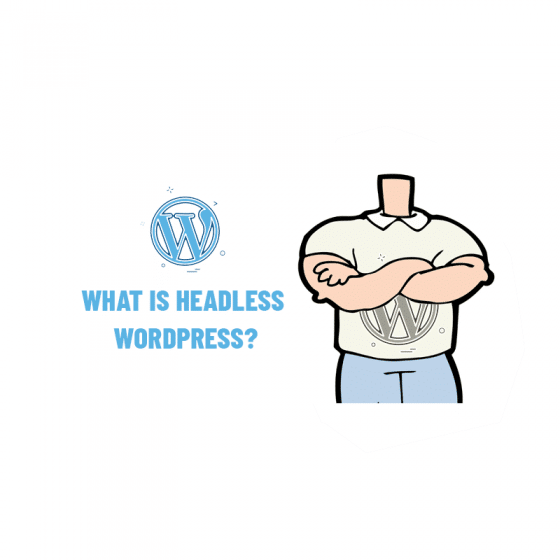 What is Headless WordPress