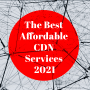 The Best affordable CDN Services in 2021 2
