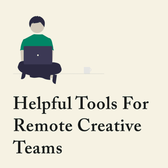 Helpful Tools For Remote Creative Teams